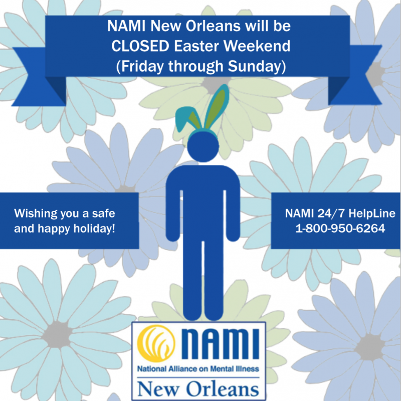 NAMI New Orleans Closed for Easter Weekend